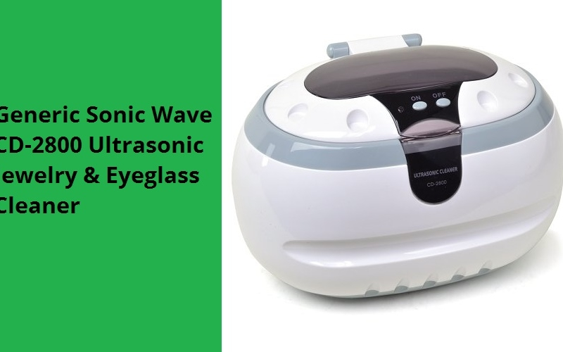 Generic Sonic Wave CD-2800 Ultrasonic Jewelry & Eyeglass Cleaner Review